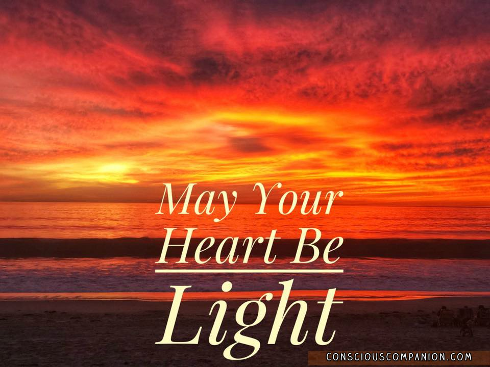 May your heart be_light_lightmaking_AmyMartin_ConsciousCompanion
