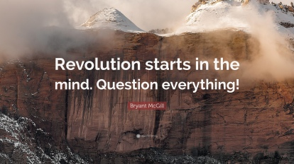 1728178-Bryant-McGill-Quote-Revolution-starts-in-the-mind-Question